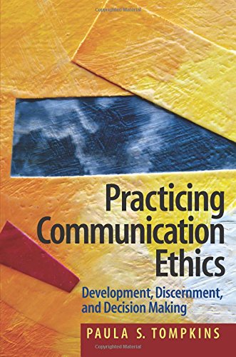 9780205453603: Practicing Communication Ethics: Development, Discernment, and Decision-Making