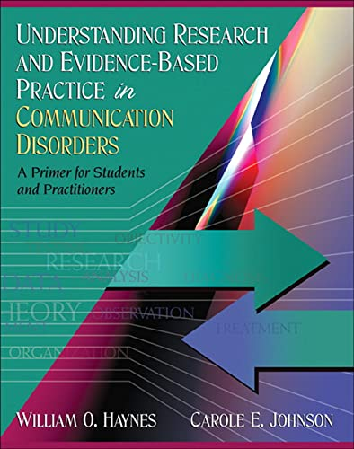 9780205453634: Understanding Research and Evidence-Based Practice in Communication Disorders: A Primer for Students and Practitioners