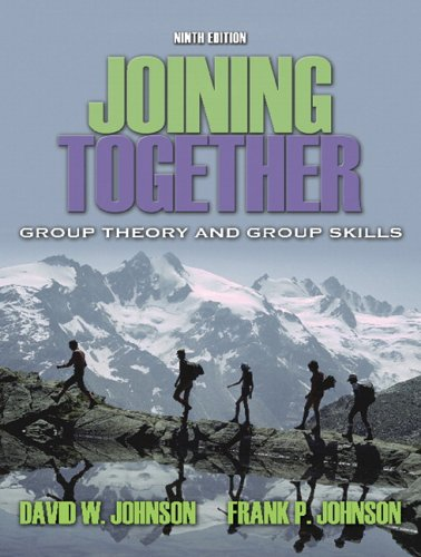 Joining Together: Group Theory and Group Skills: David W. Johnson,