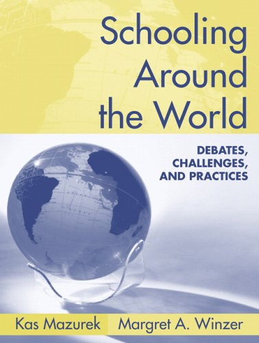 9780205454594: Schooling Around the World: Debates, Challenges, and Practices