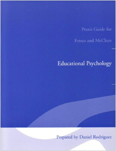 Educational Psychology: Praxis Guide Laboratory Manual: An Integrated Approach to Classroom ...
