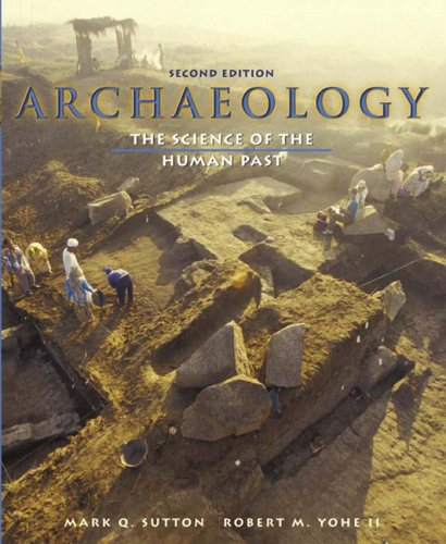 9780205455409: Archaeology: The Science of the Human Past (2nd Edition)