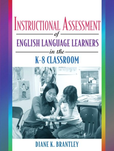 9780205455997: Instructional Assessment of ELLs in the K-8 Classroom