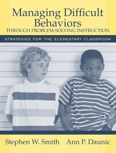 9780205456062: Managing Difficult Behaviors through Problem Solving Instruction: Strategies for the Elementary Classroom