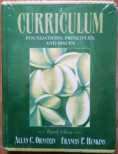 9780205456673: Curriculum: Foundations, Principles, and Issues [With Access Code]