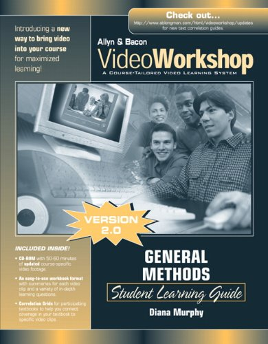 VideoWorkshop for General Methods: Student Learning Guide with CD-ROM (2nd Edition) (0205457150) by Murphy, Diana
