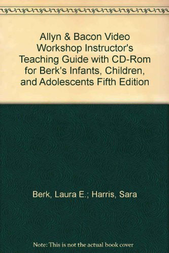 Allyn & Bacon Video Workshop Instructor's Teaching Guide with CD-Rom for Berk's ...