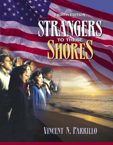 9780205457632: Strangers to These Shores: Race and Ethnic Relations in the United States (Book Alone) (8th Edition)