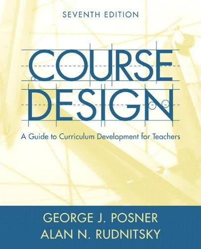 9780205457663: Course Design: A Guide to Curriculum Development for Teachers (7th Edition)