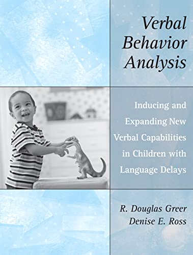 9780205458370: Verbal Behavior Analysis: Inducing and Expanding New Verbal Capabilities in Children with Language Delays