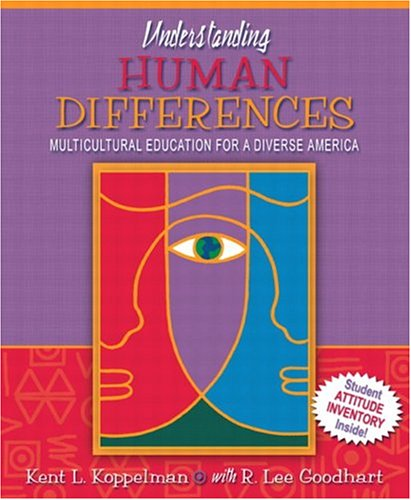 Understanding Human Differences: Multicultural Education for a: Kent Koppelman, Lee