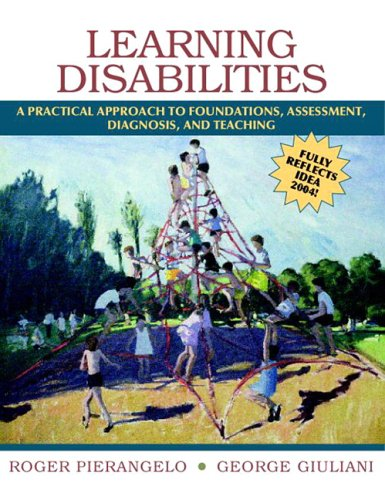 9780205459643: Learning Disabilities: A Practical Approach to Foundations, Assessment, Diagnosis, and Teaching