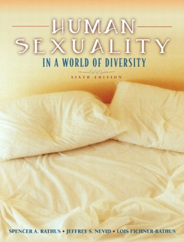 Human Sexuality in a World of Diversity: Spencer A. Rathus,