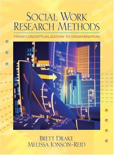 9780205460977: Social Work Research Methods: From Conceptualization to Dissemination
