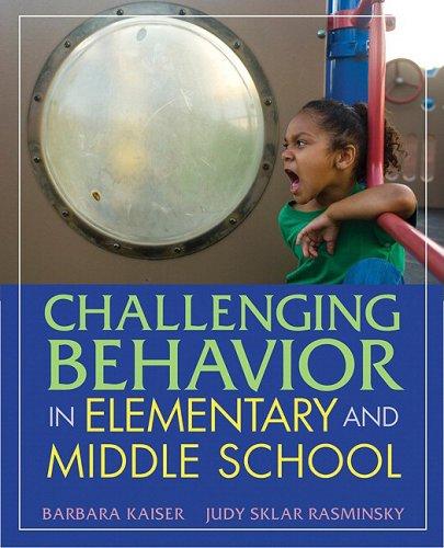 Challenging Behavior in Elementary and Middle School: Kaiser, Barbara, Rasminsky, Judy Sklar