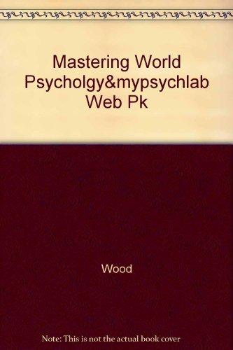 Mastering World Psycholgy&mypsychlab Web Pk: Wood
