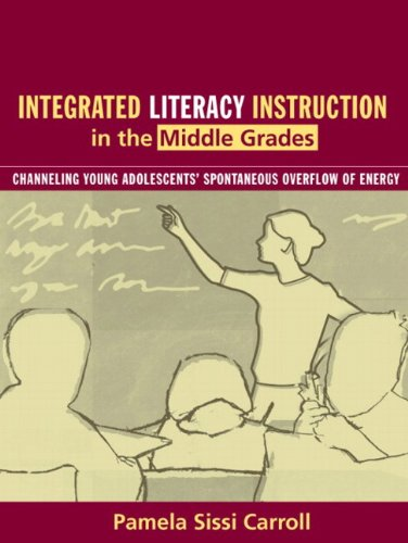 9780205463688: Integrated Literacy Instruction in the Middle Grades: Channeling Young Adolescents' Spontaneous Overflow of Energy, MyLabSchool Edition