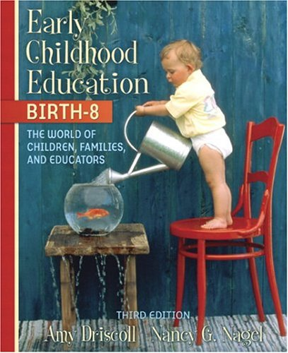 9780205463749: Early Childhood Education, Birth-8: The World of Children, Families, and Educators, MyLabSchool Edition (3rd Edition)