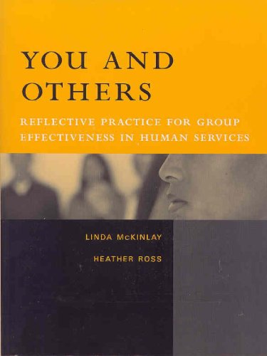9780205465149: You and Others: Reflective Practice for Group Effectiveness in Human Services
