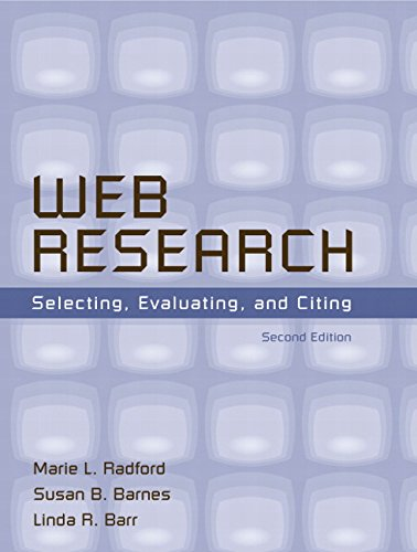Web Research: Selecting, Evaluating, and Citing (2nd: Marie L. Radford,