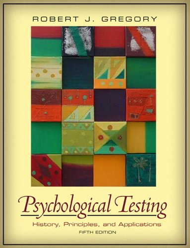9780205468829: Psychological Testing: History, Principles, and Applications (5th Edition)
