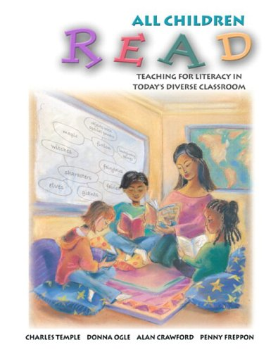 All Children Read: Teaching for Literacy in Today's Diverse Classrooms (with Teach-it! Booklet) (0205469841) by Charles A. Temple; Donna Ogle; Alan N. Crawford; Penny Freppon