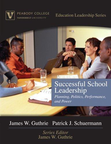 9780205469994: Successful School Leadership: Planning, Politics, Performance, and Power (Peabody College Education Leadership Series)