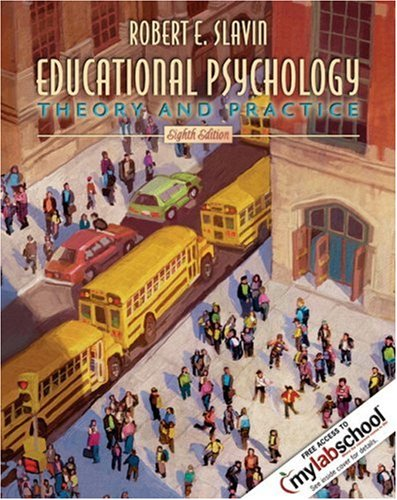 Educational Psychology: Theory and Practice (with MyLabSchool) (8th Edition) (MyLabSchool Series): ...