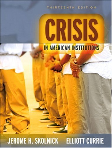 Crisis in American Institutions (13th Edition) (020547215X) by Jerome H. Skolnick; Elliott Currie