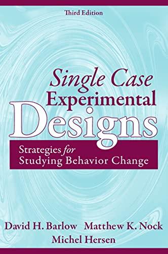 9780205474554: Single Case Experimental Designs: Strategies for Studying Behavior for Change: Strategies for Studying Behavior Change