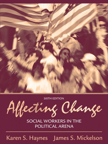9780205474660: Affecting Change: Social Workers in the Political Arena (6th Edition)