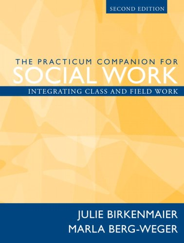 9780205474820: The Practicum Companion for Social Work: Integrating Class and Field Work (2nd Edition)