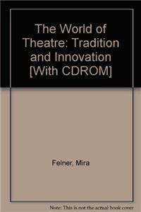 9780205475360: The World of Theatre: Tradition and Innovation