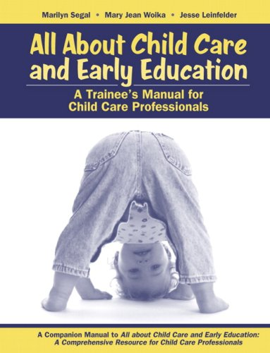 9780205477814: All About Child Care and Early Education: A Trainee's Manual for Child Care Professionals