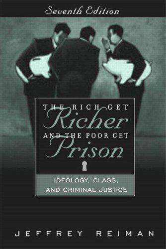9780205480326: The Rich Get Richer and the Poor Get Prison: Ideology, Class, and Criminal Justice (with Supplementary Article)