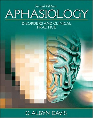 9780205480999: Aphasiology: Disorders and Clinical Practice