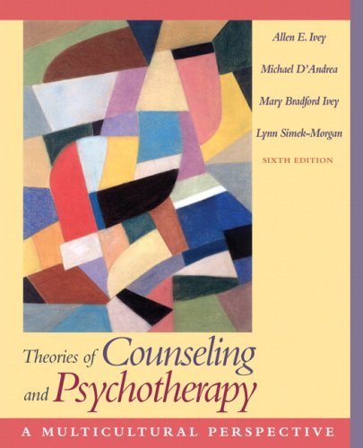Theories of Counseling and Psychotherapy: A Multicultural Perspective (6th Edition) (0205482252) by Allen E. Ivey; Michael D'Andrea; Mary Bradford Ivey; Lynn Simek-Morgan
