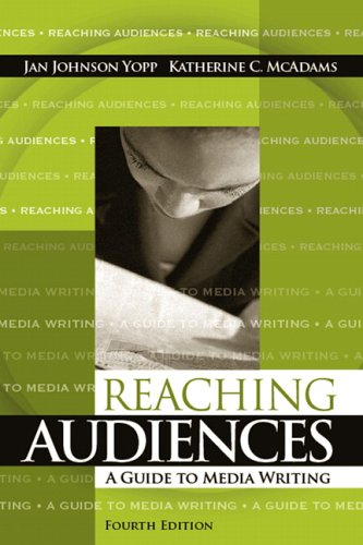 9780205483273: Reaching Audiences: A Guide to Media Writing (4th Edition)