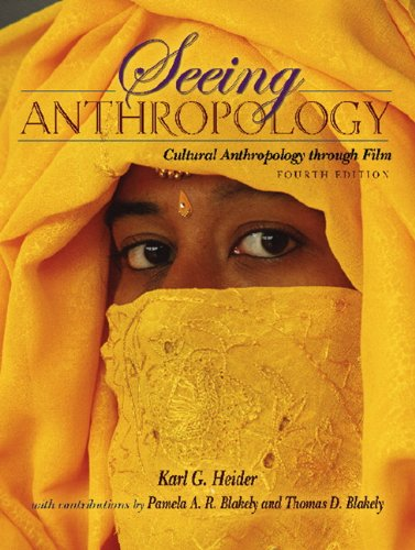 9780205483556: Seeing Anthropology: Cultural Anthropology Through Film, 4th Edition