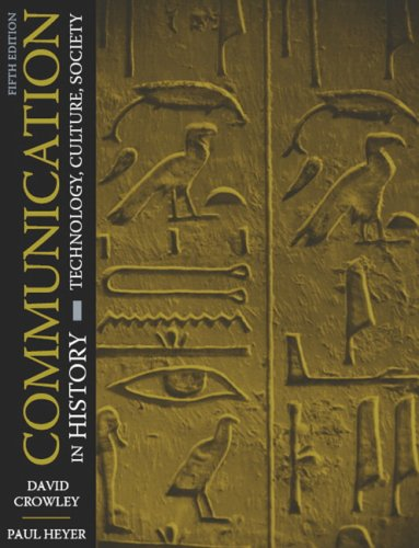 Communication in History: Technology, Culture, Society (5th: David Crowley, Paul