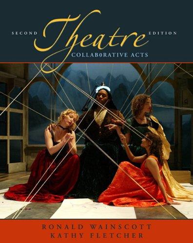 9780205484782: Theatre: Collaborative Acts