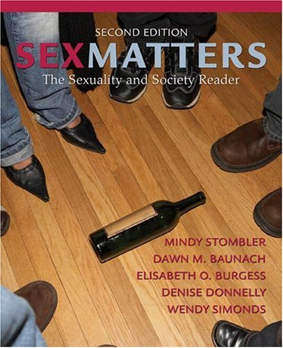 Sex Matters: The Sexuality and Society Reader: Stombler, Mindy, Simonds,
