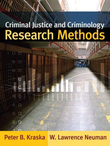 Criminal Justice and Criminology Research Methods: Peter B. Kraska,