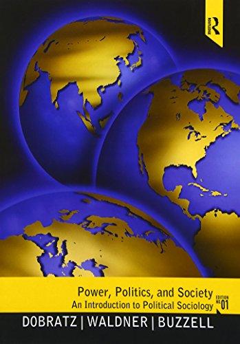 Power, Politics, and Society: An Introduction to: Dobratz, Betty