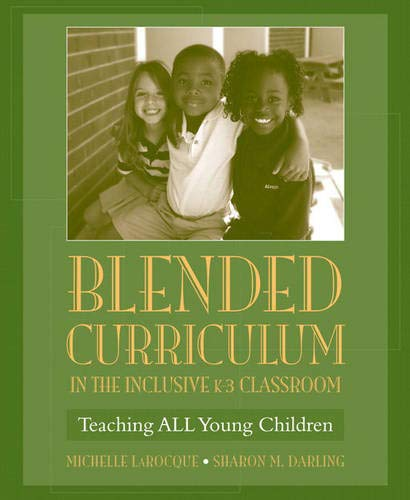 9780205487004: Blended Curriculum in the Inclusive K-3 Classroom: Teaching ALL Young Children