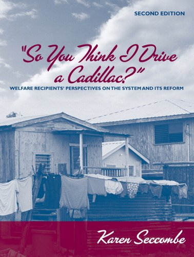 9780205487394: So You Think I Drive a Cadillac?: Welfare Recipients' Perspectives on the System and Its Reform (2nd Edition)