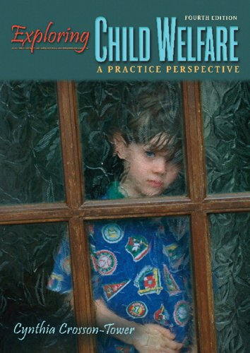 9780205487776: Exploring Child Welfare: A Practice Perspective (Fourth Edition)