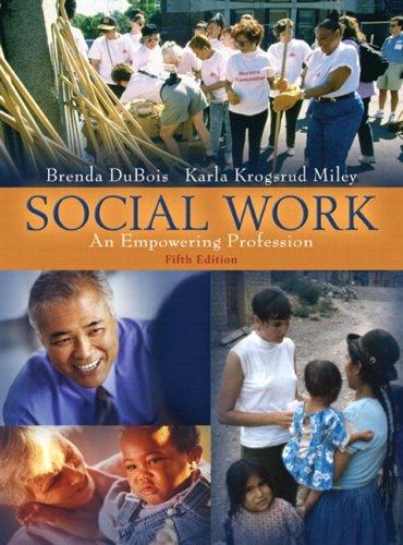 Social Work- An Empowering Profession, 5th: DuBois, Brenda: Miley, Karla K.