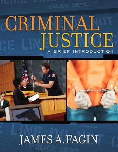 Criminal Justice: A Brief Introduction (MyCrimeLab Series): James A. Fagin
