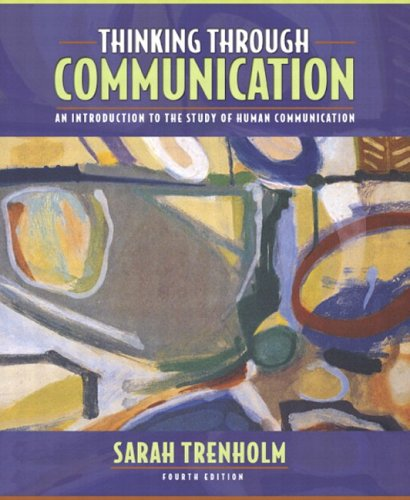 9780205489176: Thinking Through Communication: An Introduction to the Study of Human Communication (with Study Card) (4th Edition)